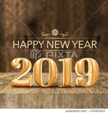 Gold shiny Happy New year 2019 at wood table 45660842
