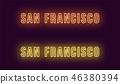 Neon name of San Francisco city in USA. Vector 46380394
