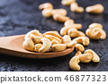 Roasted cashew nuts. 46877323