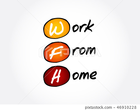 WFH - Work From Home acronym 46910228