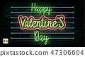 Valentine`s Day neon sign. Vector background. 47306604