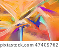 Abstract colorful oil, acrylic painting on canvas 47409762