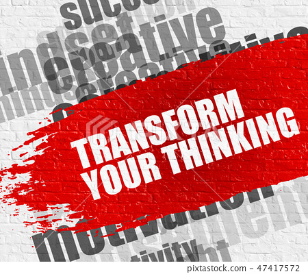 Transform Your Thinking on the Brickwall. Wordcloud Concept. 47417572