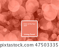 Living Coral color of the Year 2019. Bokeh background with coral in trendy color 47503335