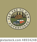 Vintage hand drawn camping logo patch with camp car, forest landscape and quote - Say yes to new 48934248