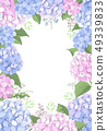 Floral Frame With Hydrangea Flowers 49339833