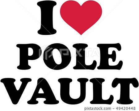 I love pole vault 49420448