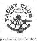 Yacht club badge. Vector. Concept for yachting shirt, print, stamp or tee. Vintage typography design 49789614