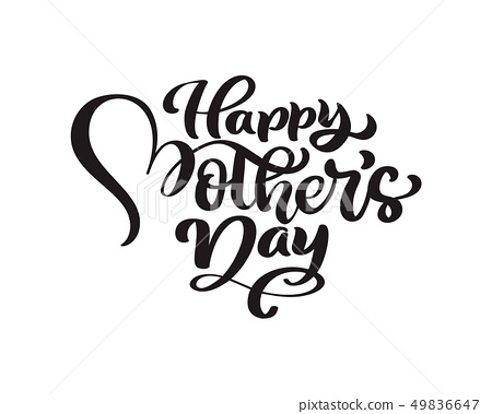 Happy Mothers Day handwritten lettering black vector calligraphy text. Modern vintage lettering 49836647