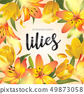 Blooming beautiful yellow lily and tulip flowers. 49873058