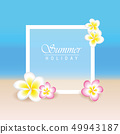 summer holiday with frangipani exotic flowers plumeria and beach background 49943187
