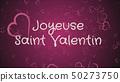 Joyeuse Saint Valentin, Happy Valentine's day in french language, greeting card 50273750