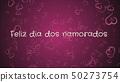Feliz dia dos Namorados, Happy Valentine's day in portuguese language, greeting card 50273754