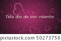 Feliz dia de san Valentin, Happy Valentine's day in spanish language, greeting card 50273756