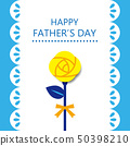 HappyFather'sDay And YellowRose With WhiteLace 50398210