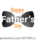 Happy fathers day greeting card. 50739011