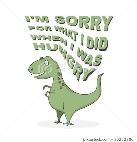 funny cartoon dinosaur t-rex with lettering - I'm 53252286