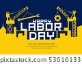 Happy Labor day message construction vector 53616133
