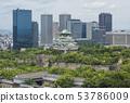 Fresh Green and Osaka Castle Osaka Castle and Business Park Osaka Popular Spots 53786009
