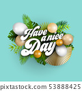 Text have a nice day with white and golden 53888425