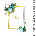 Festive frame with balloons and tropical leaves 53888432