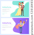 Wedding Planning Man and Woman, Bouquet of Flowers 53918493