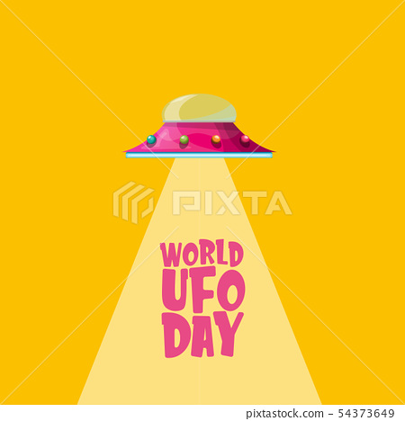 world ufo day greeting card or print with flying Saucer . Cartoon Flying Saucer 54373649