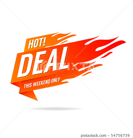 Hot Deal banner. This weekend only. 54756739