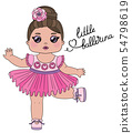 Cute baby girl dancer character with lettering Little ballerina. Little dancing ballerina in a pink 54798619