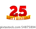Congratulations on the 25th anniversary, happy birthday with rounded 3d text and shadow isolated on 54875894
