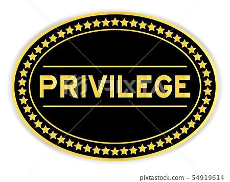 Black and gold color sticker in word privilege 54919614
