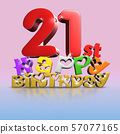 21st Happy Birthday 3d. 57077165