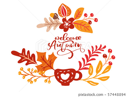 greeting card with text Welcome Autumn. Orange leaves of maple, october or november foliage, oak and 57448894
