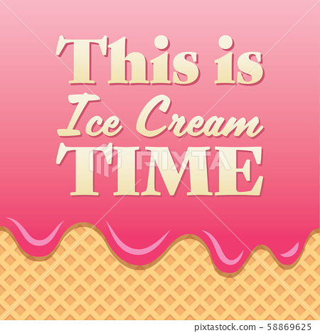 This is ice cream time lettering on wafer 58869625
