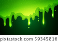 Vector illustration of dribble slime. Flowing green sticky liquid on dark background. 59345816