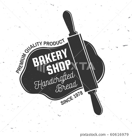 Bakery shop. Vector. Concept for badge, shirt, label, stamp or tee. Typography design with rolling pin, text, dough silhouette. Template for restaurant identity objects, packaging and menu 60616979