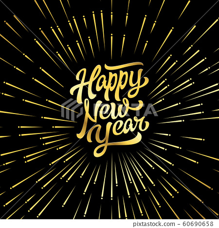 Happy New Year. Holiday Vector Illustration With Lettering Composition And Burst. Golden Textured Happy New Year Label 60690658