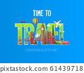 Time to travel inscription banner with famous landmarks. 61439718