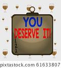 Text sign showing You Deserve It. Conceptual photo 61633807