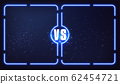 Versus screen with blue neon frames and vs letters. Versus screen design. Vector illustration 62454721