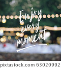 """Inspirational quote """"Enjoy Every Moment"""". 63020992"""