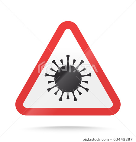 Coronavirus warning and attention Sign. COVID-19 epidemic and pandemic danger symbol. Vector illustration 63448897