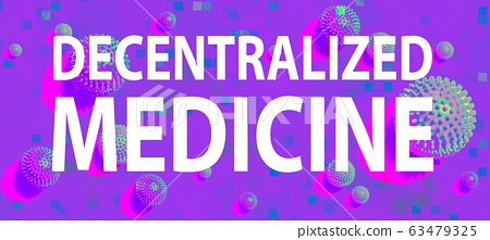 Decentralized Medicine theme with viral objects 63479325