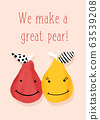 Greeting card template We make a great pear vector illustration. Funny phrase about love. Hand drawn 63539208