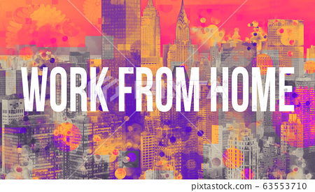 Work From Home theme with the New York City skyline 63553710
