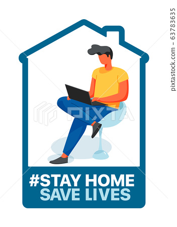 Stay at home, save lives. Social Media campaign aimed at preventing the spread of the COVID-19 coronavirus epidemic. 63783635