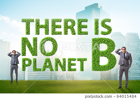 Ecological concept - there is no planet b 64015484