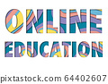 ONLINE EDUCATION background, distance learning 64402607