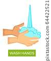 Wash hands with soap, disinfection hygiene and healthcare 64422521