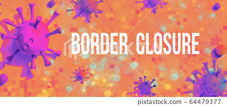 Border Closure Theme with viral objects 64479377